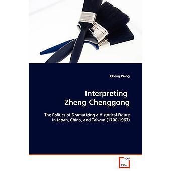 Interpretation von Zheng Chenggong durch Wang & Chong