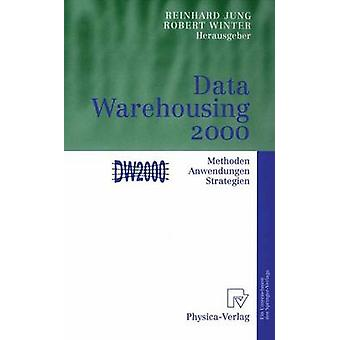 Data Warehousing 2000  Methoden Anwendungen Strategien by Jung & Reinhard