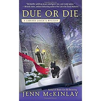 Due or Die by Jenn McKinlay - 9780425246689 Book