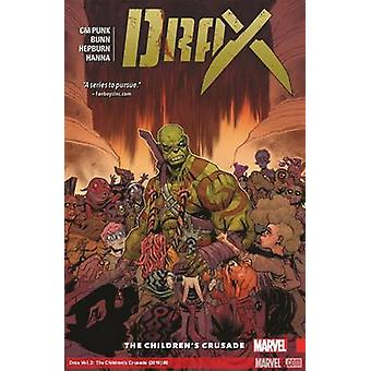 Drax Vol. 2 - the Children's Crusade by Cullen Bunn - Scott Hepburn -