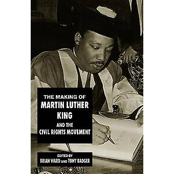 The Making of Martin Luther King and the Civil Rights Movement by Bri