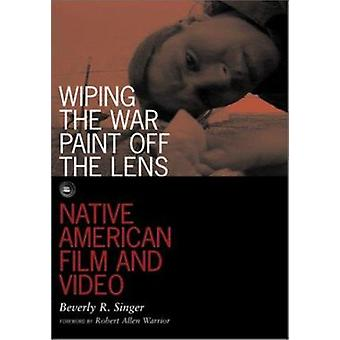 Wiping the War Paint off the Lens - Native American Film and Video by