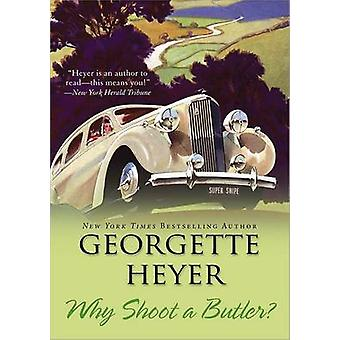 Why Shoot a Butler? by Georgette Heyer - 9781402217951 Book