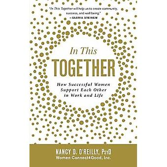 In This Together - How Successful Women Support Each Other in Work and