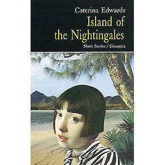 Island of Nightingales by Caterina Edwards - 9781550710229 Book