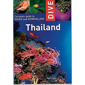 Dive Thailand - Complete Guide to Diving and Snorkeling by Paul Lees -