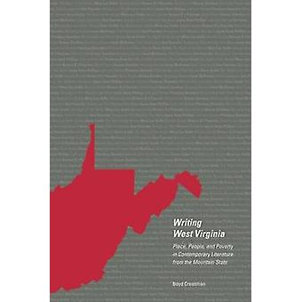 Writing West Virginia - Place - People - and Poverty in Contemporary L