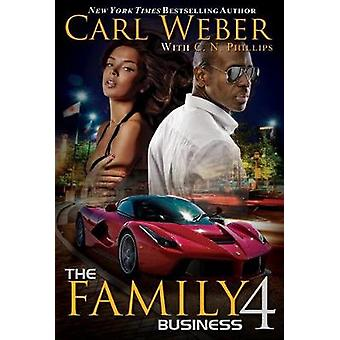 The Family Business 4 - A Family Business Novel by Carl J. Weber - 978