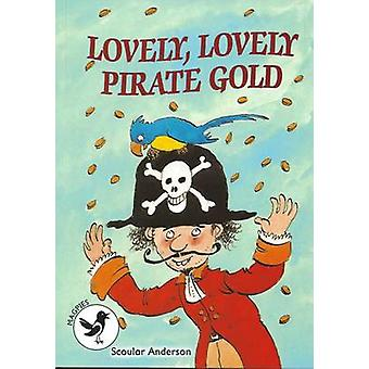 Lovely - Lovely Pirate Gold - Magpies Level 3 by Scoular Anderson - Sc