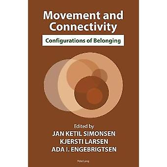 Movement and Connectivity - Configurations of Belonging by Jan Simonse