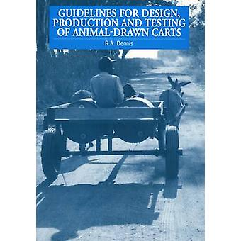 Guidelines for Design - Production and Testing of Animal-drawn Carts