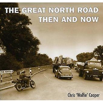The Great North Road Then and Now by Chris Cooper - 9781870067799 Book