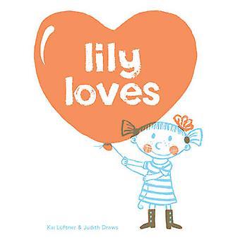 Lily Loves by Kai Luftner - Judith Drews - 9781897476949 Book
