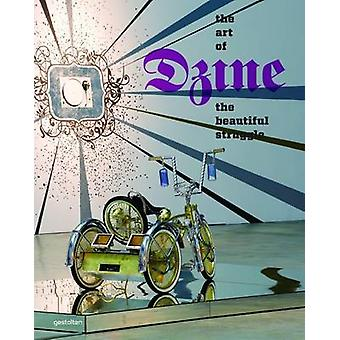 The Beautiful Struggle - The Art of Dzine by Dzine - 9783899553291 Book