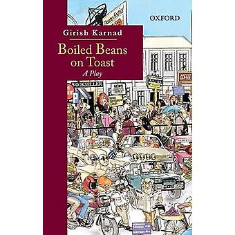 Boiled Beans on Toast - A Play by Girish Karnad - 9780198098607 Book