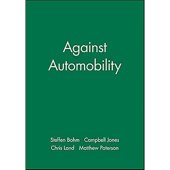 Against Automobility by Bohm & Steffen