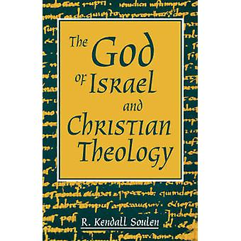 God of Israel and Christian Theology by Soulen & Kendall