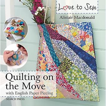 Love to Sew Quilting On The Move by Alistair Macdonald