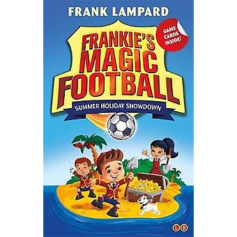Frankies Magic Football Summer Holiday Showdown  Book 19 by Frank Lampard