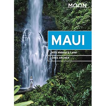 Moon Maui Eleventh Edition  With Molokai amp Lanai by Greg Archer