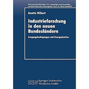 Industrieforschung i den Neuen Bundeslndern Ausgangsbedingungen und omorganisation av Hilbert & Anette
