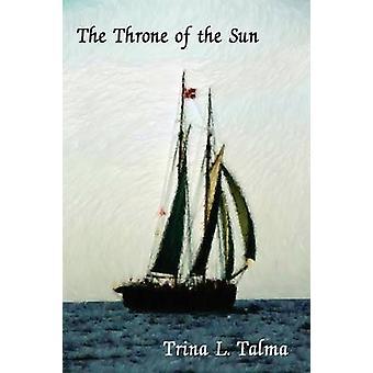 Der Thron der Sonne von Talma & Trina L.