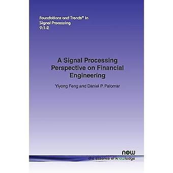 A Signal Processing Perspective on Financial Engineering by Feng & Yiyong