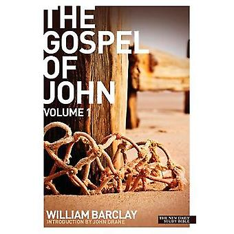 New Daily Study Bible The Gospel of John Volume 1 by Barclay & William