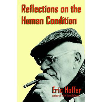 Reflections on the Human Condition by Hoffer & Eric