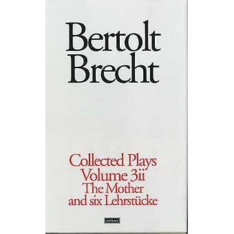Brecht Collected Plays by Brecht & Bertolt