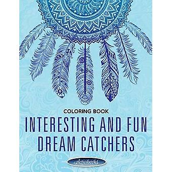 Interesting and Fun Dream Catchers Coloring Book by Activibooks