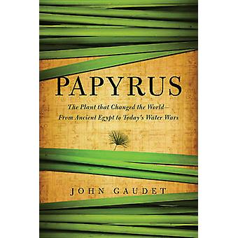 Papyrus - The Plant That Changed the World - from Ancient Egypt to Toda