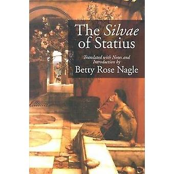 The Silvae of Statius by Translated by Betty Rose Nagle