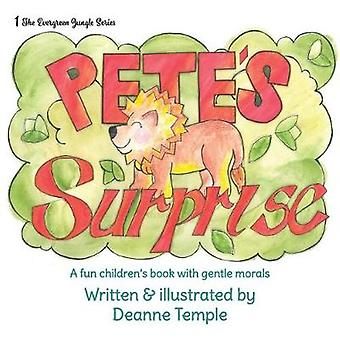 Petes Surprise A fun childrens book with gentle morals by Temple & Deanne Michelle