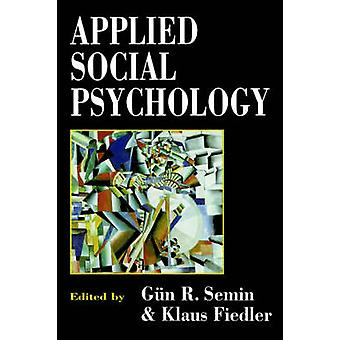 Applied Social Psychology by Semin & Gun R.