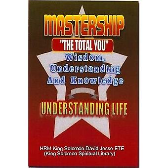 MASTERSHIP AND THE UNDERSTANDING OF LIFE by ETE & King Solomon David Jesse