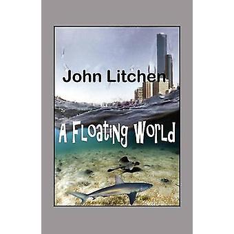 A Floating World by Litchen & John