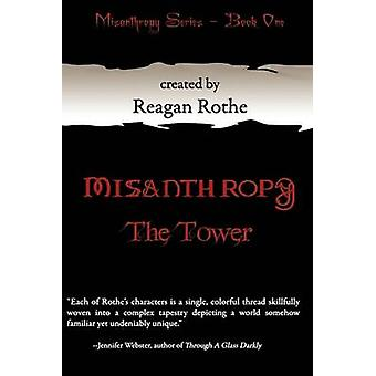 Misanthropy Book I The Tower by Rothe & Reagan