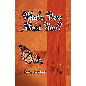Whats New About You by Hostetter & Karen