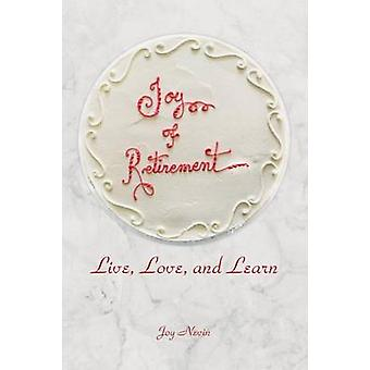 Joy of Retirement Live Love and Learn by Nevin & Joy