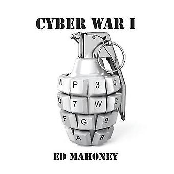 Cyber War I by Mahoney & Ed