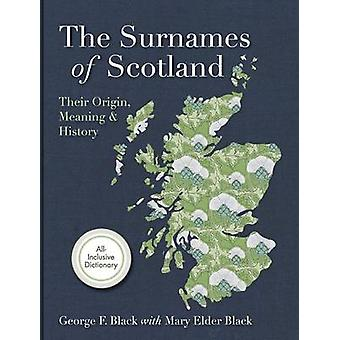 Surnames of Scotland  Their Origin Meaning and History by Black & George F.