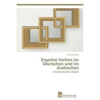 Ergative Verben im Deutschen und im Arabischen by Shemy Amany