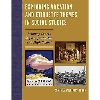 Exploring Vacation and Etiquette Themes in Social Studies Primary Source Inquiry for Middle and High School by Williams Resor & Cynthia