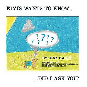 Elvis Wants to Know...Did I Ask You by Smith & Gina