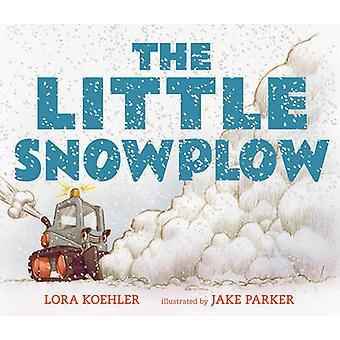 The Little Snowplow by Lora Koehler - Jake Parker - 9780763670740 Book