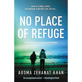 No Place Of Refuge by Ausma Zehanat Khan - 9780857301994 Book
