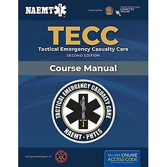 TECC - Tactical Emergency Casualty Care by National Association of Eme