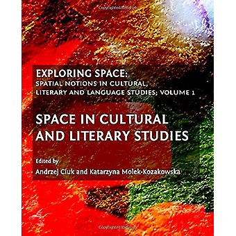 Exploring Space - v. 1 - Exploring Space - Spatial Notions in Cultural -