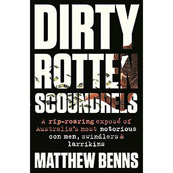 Dirty Rotten Scoundrels by Matthew Benns - 9781460750827 Book